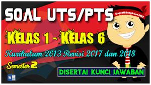 SOAL PTS/UTS + Kunci Jawaban Kelas 1 - Kelas 6 K3 Revisi 2017 dan 2018 Semester 2