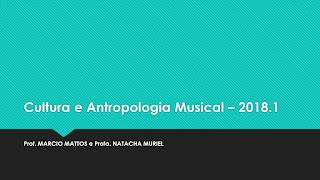 Cultura e Antropologia Musical 2018.1
