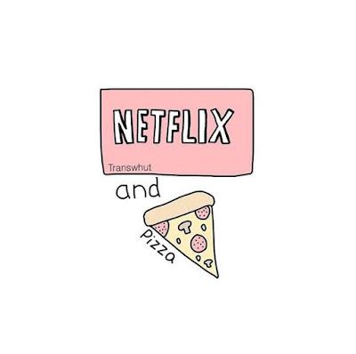 Netflix & pizza