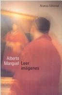 Leer imágenes: una historia privada del arte / Alberto Manguel