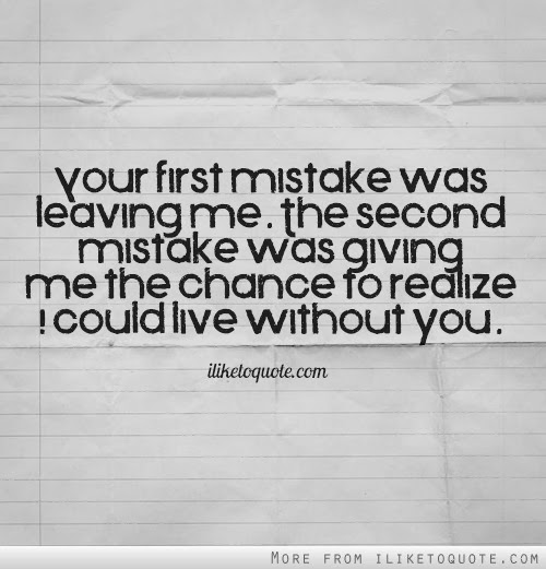Quotes For Quitting One Sided Relationship: Past Relationship Quotes: Leaving Quotes-Sad- Funny- And