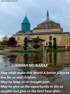May allah make this World A better place to live for us and children, May he keep us ın straight path, May he give us the opportunity to die as muslim and give us the best here after JUMMAH MUBARAK! جمعة مباركة