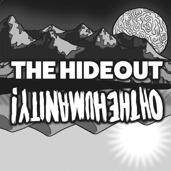 The Hideout and Oh The Humanity! stream new split