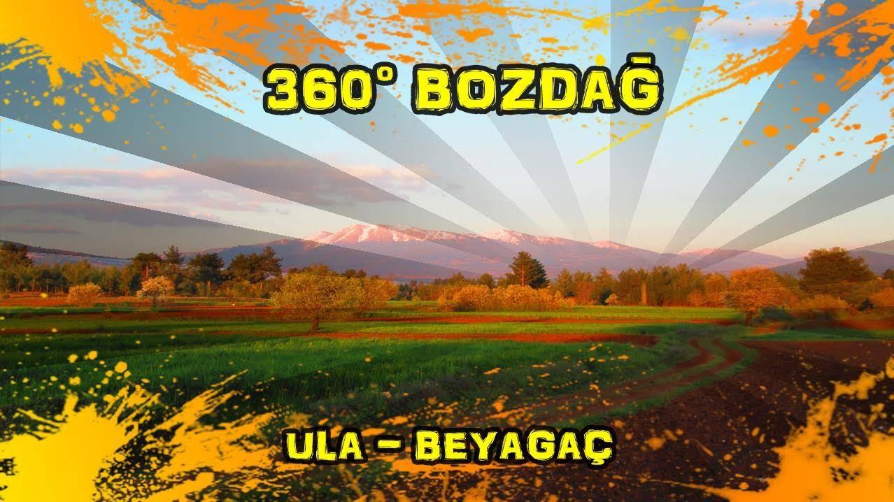 2019/04/17 360° Bozdağ (Ula ~ Beyağaç)