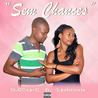 D.Cllay C Feat. Lyshannie - Sem Chances