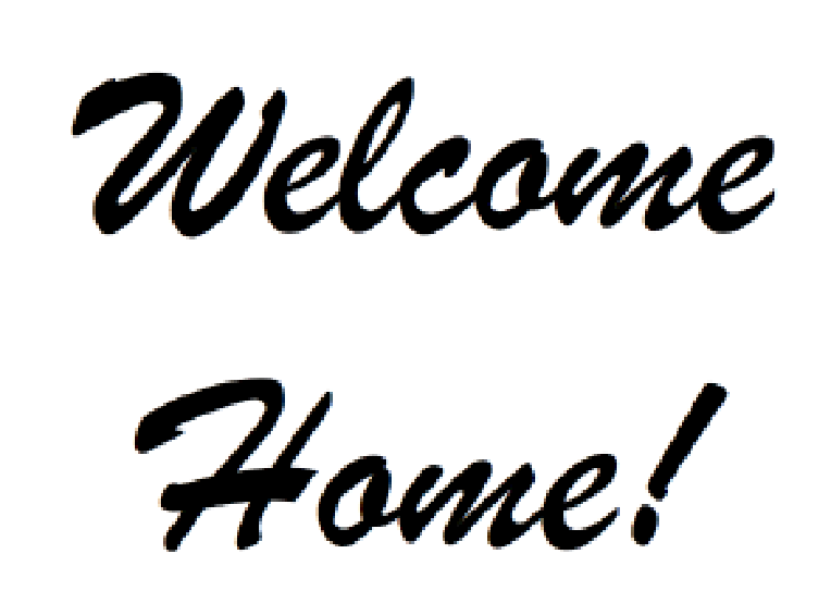 Thank You House: My CRAZY Life: WELCOME HOME AND THANK YOU