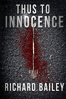 Thus to Innocence - Thriller and Suspense by Richard Bailey