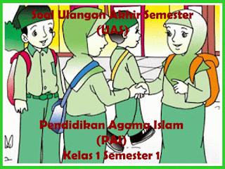 Soal UAS KTSP Pendidikan Agama Islam Kelas 1 Semester 1