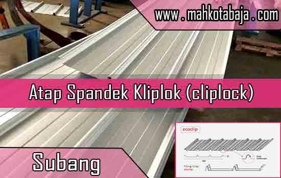 Harga Atap Spandek Kliplok Subang