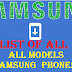 List of all firmware  all models Samsung phones