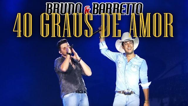Bruno e Barretto - 40 Graus de Amor