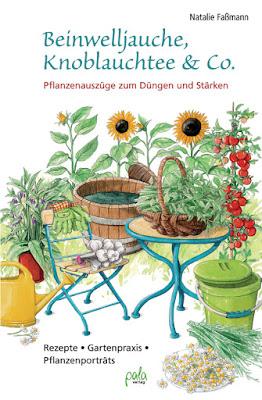"""""""Beinwelljauche, Knoblauchtee & Co."""" von Natalie Faßmann"""
