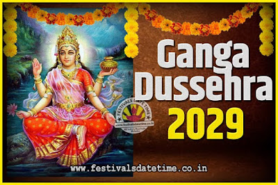 2029 Ganga Dussehra Pooja Date and Time, 2029 Ganga Dussehra Calendar