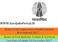 Power Grid Corporation of India Limited Recruitment 2017– 70 Diploma Trainee & Assistant