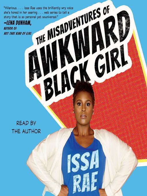 Issa Rae Awkward Black Girl
