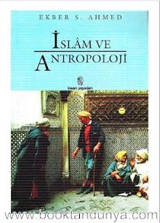 Ekber S. Ahmed - İslam Ve Antropoloji