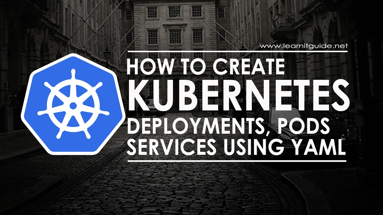 Create Kubernetes YAML for Deployment, Service & Pods