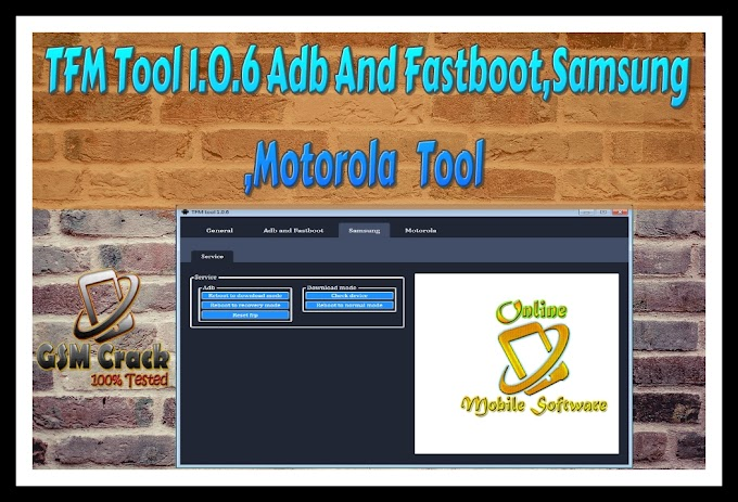 TFM Tool 1.0.6 Adb And Fastboot,Samsung,Motorola  Free Download 100% Working