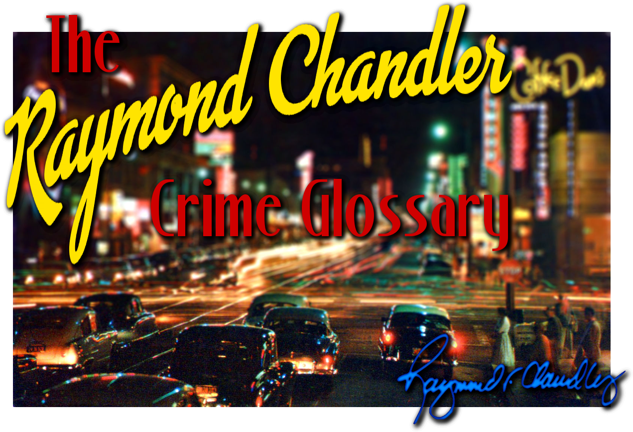 The Raymond Chandler Crime Glossary