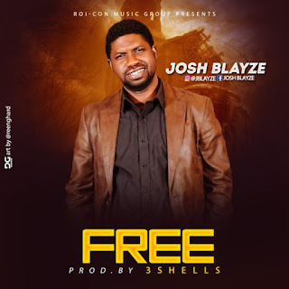 Free - Josh Blayze (Download  Mp3) Gospel Song