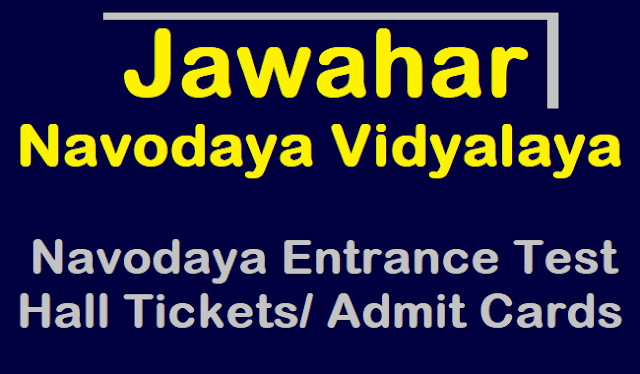 TS Hall Tickets, JNVS Admit Cards, Navodaya 6th Class Entrance Test 2018 Hall Tickets, Jawahar Navodaya Vidyalaya Selection Test 2018 Admit Cards, JNVST 6th Class Entrance Exam HallTicket 2018 Download,