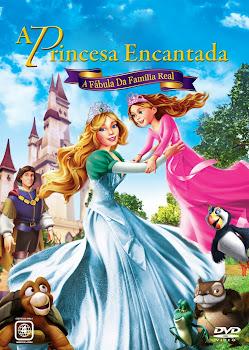 Capa do Filme A Princesa Encantada: A Fábula da Família Real