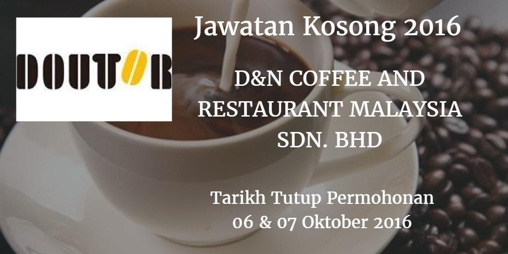 Jawatan Kosong D&N COFFEE AND RESTAURANT MALAYSIA SDN. BHD 06 & 07 Oktober 2016