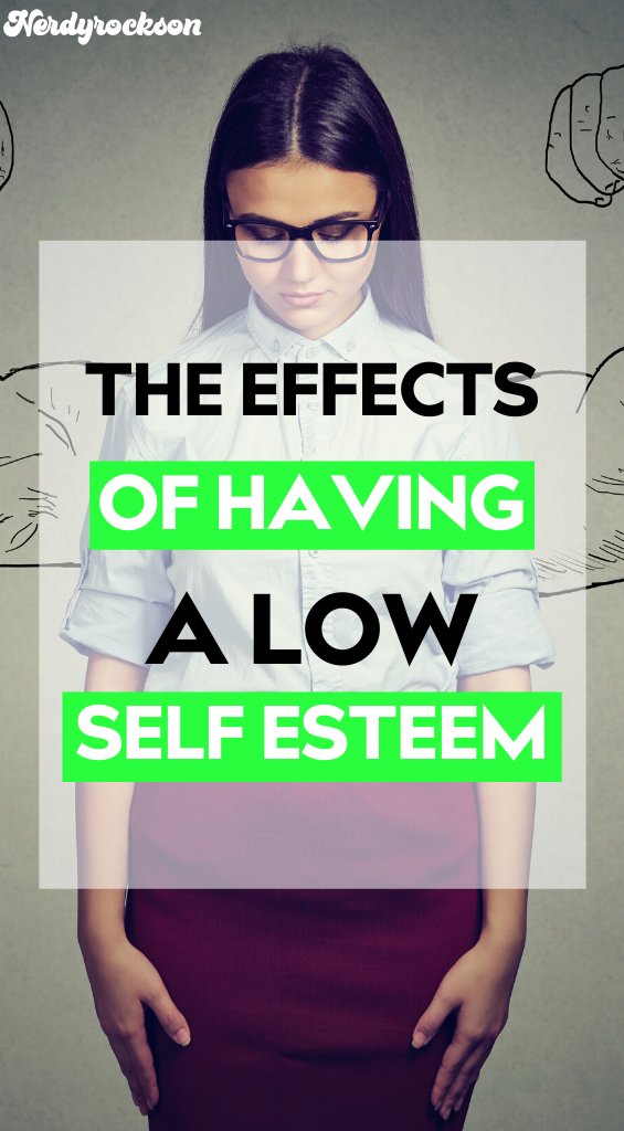 The Effects of Having a Low Self Esteem