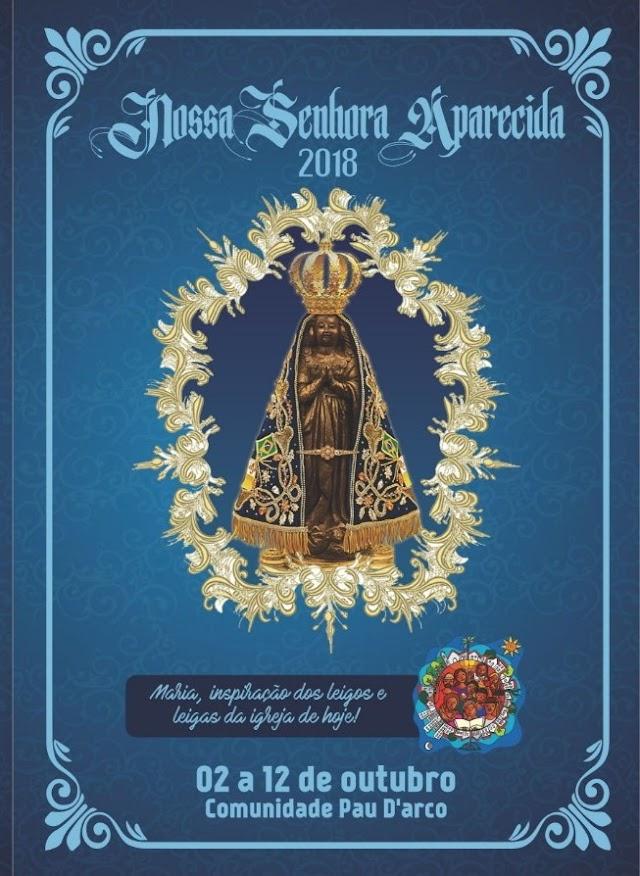 CONFIRA A PROGRAMAÇÃO DA FESTA DE NOSSA SENHORA APARECIDA 2018  DA COMUNIDADE PAU D'ARCO - RIACHO DE SANTANA/RN