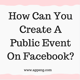 How can you create a public event on Facebook?