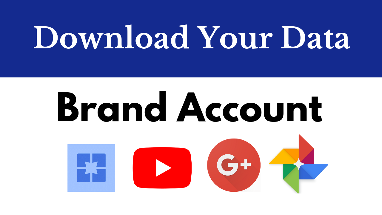 Download a backup of your YouTube Brand Account channel and