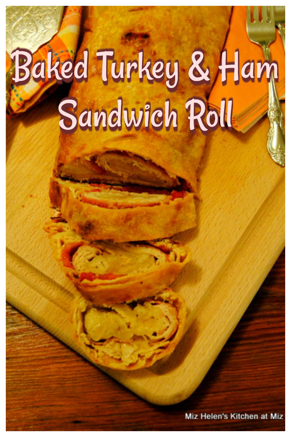 Baked Turkey and Ham Sandwich Roll