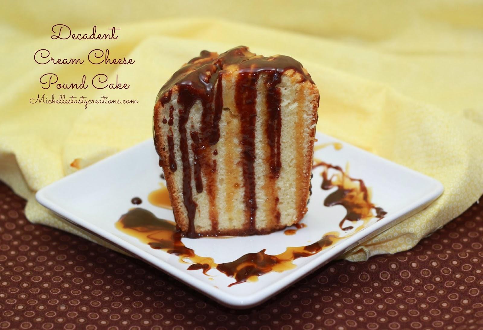 Cream Cheese Pound Cake Recipe Joy Of Baking: Michelle's Tasty Creations: Decadent Cream Cheese Pound Cake
