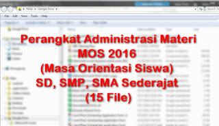 Kompulan Perangkat Administrasi Materi MOS 2016 (Masa Orientasi Siswa) SD, SMP, SMA Sederajat (15 File)