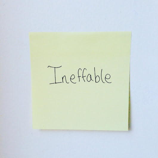 Word of the Week | INEFFABLE