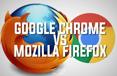 Google Chrome VS Mozilla Firefox ?