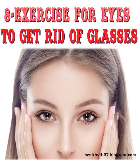 8-EXERCISE FOR EYES TO GET RID OF GLASSES
