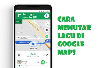 Cara Memutar Lagu di Google Maps dengan Mudah di Android dan iOS