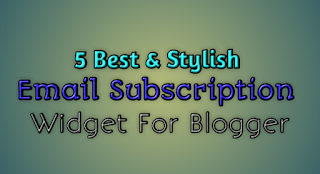 Top 5 Stylish FeedBurner subscribe widget for blogspot