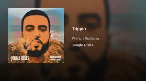 Trippin by French Montana