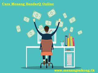 Cara Menang BandarQ Online