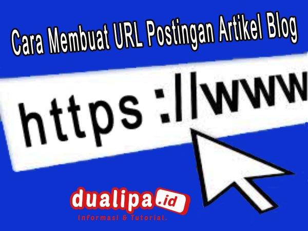 Cara Membuat URL Postingan Artikel Blog