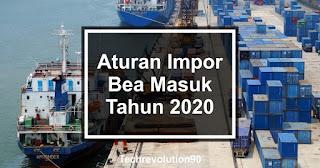 Aturan Impor Bea Masuk terbaru 2020