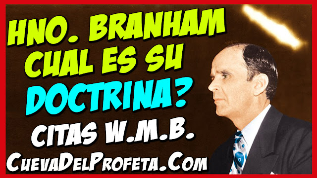 Cual es su Doctrina Hermano Branham - Citas William Marrion Branham Mensajes