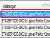 e-Faktur Reject Error ETAXSERVICE-20021 : Upload Faktur Corrupt, Ulang Kembali