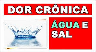 Como curar a dor crônica com Água e Sal