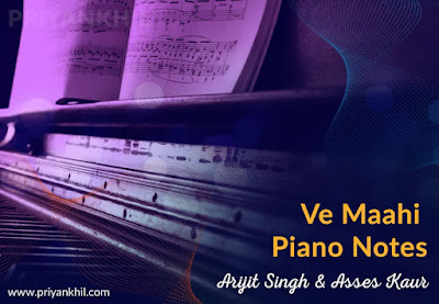 Ve Maahi Piano Notes