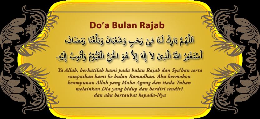 tama kita akan dipertemukan dengan bulan Rajab Doa Menyambut Bulan Rajab Sya'ban Ramadhan 1440 H – 2019