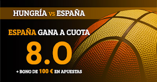 Paston Megacuota 8 Eurobasket: Hungría vs España + 100 euros apuestas 7 septiembre