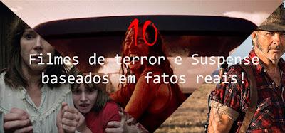 https://terrorhorroresuspense.blogspot.com.br/2017/07/10-filmes-de-terror-e-suspense-baseados.html
